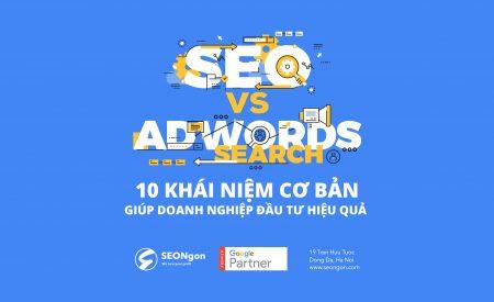 [Infographic] SEO vs AdWords 10 khái niệm cơ bản giúp doanh nghiệp đầu tư hiệu quả