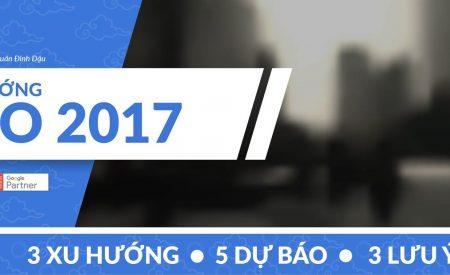 Xu hướng SEO 2017: 3 xu hướng, 5 dự báo và 3 lưu ý