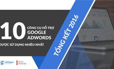 10 công cụ hỗ trợ Google AdWords được dùng nhiều nhất 2016