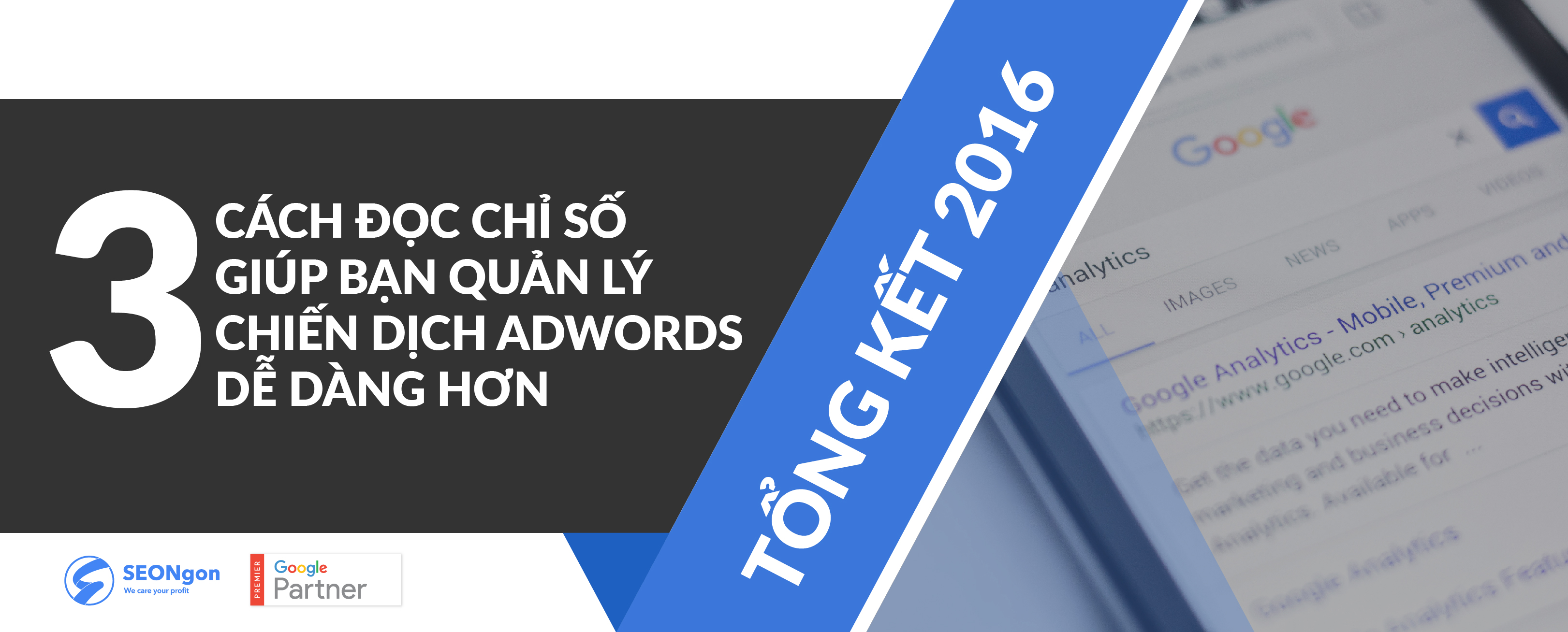 3 chỉ số giúp bạn quản lý chiến dịch AdWords dễ dàng hơn