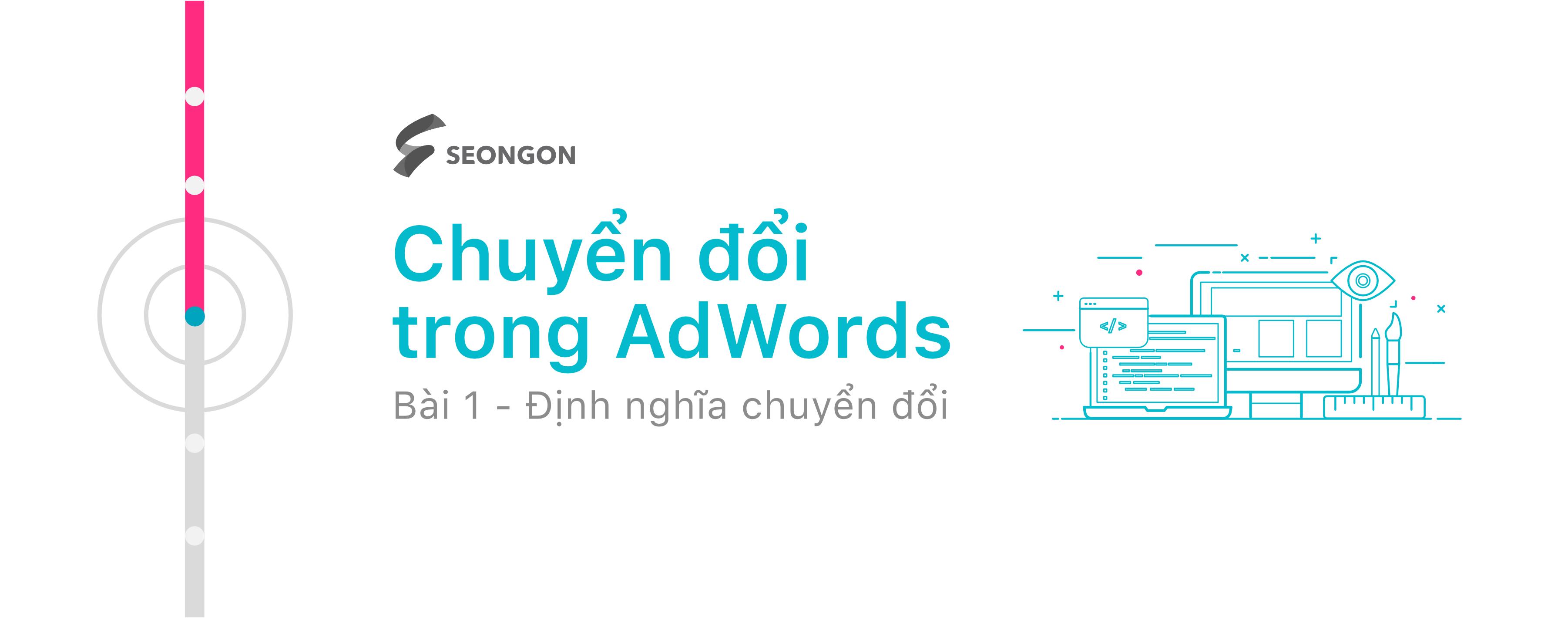 Google AdWords: Định nghĩa chuyển đổi trên website