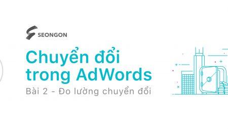Google AdWords: Đo lường & theo dõi chuyển đổi