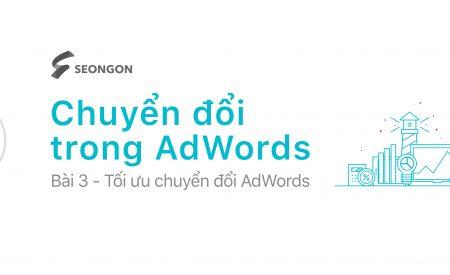 Quảng cáo Google Adword nâng cao: Giúp tối bạn tối ưu chuyển đổi