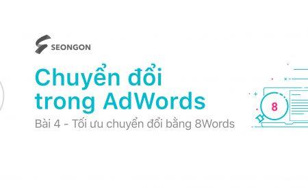 Google AdWords: Mô hình 8dWords tối ưu chuyển đổi Website