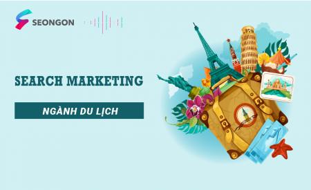 Search Marketing cho NGÀNH DU LỊCH: Case Study thành công!