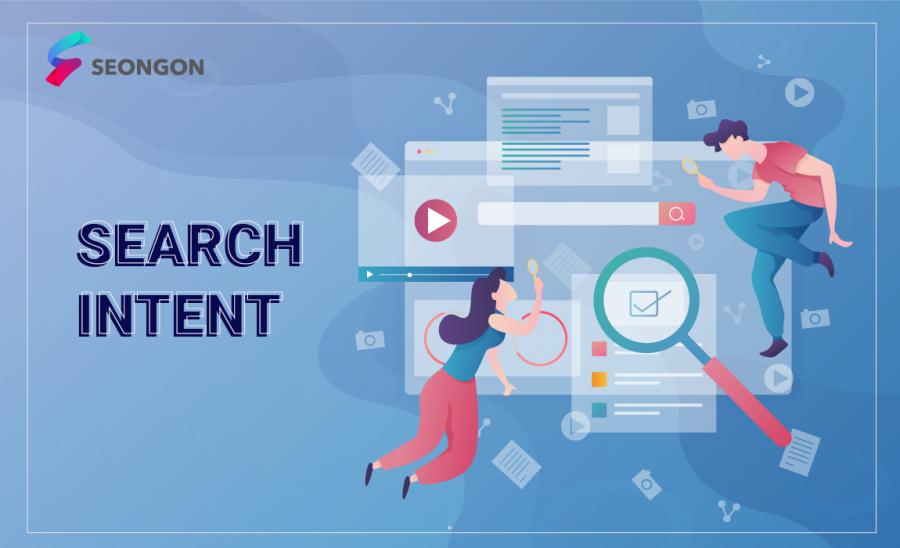 Search Intentlà gì? Tại sao Search Intent quan trọng trong SEO và Content Marketing?