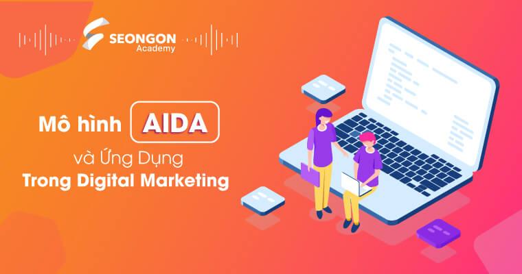 Mô hình AIDA và ứng dụng trong Digital Marketing