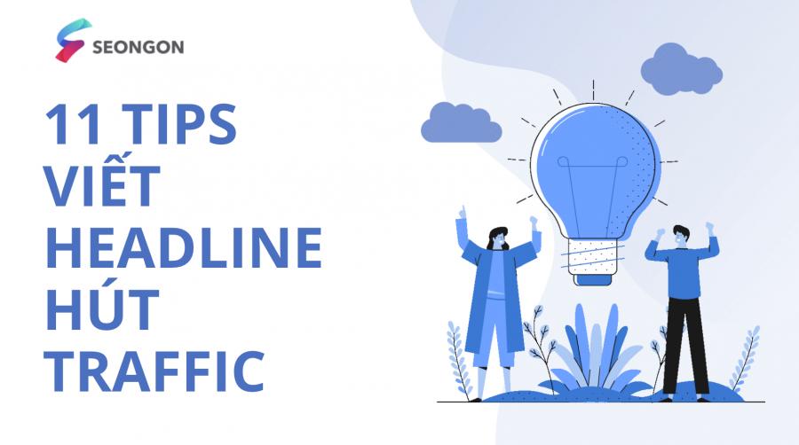 11 Tips Viết Tiêu Đề Hấp Dẫn Hút Traffic