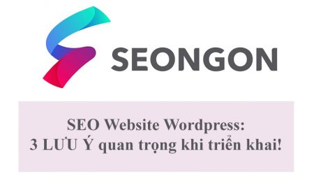 SEO website WordPress: 3 lưu ý quan trọng khi triển khai!