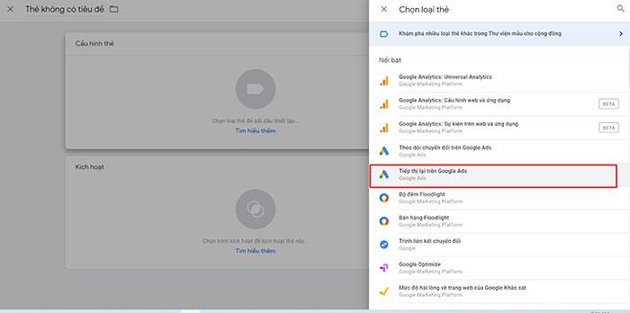 """""""Để tạo thẻ Google Remarketing qua Google tag Manager bạn vào Thẻ -> Mới -> Thẻ tiếp thị lại Google Ads"""""""