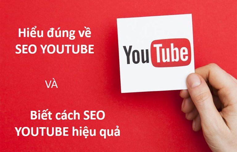 Chi tiết kiến thức về SEO YouTube và Tư duy làm Youtube hiệu quả