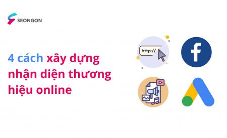4 cách xây dựng nhận diện thương hiệu trên môi trường online cho doanh nghiệp
