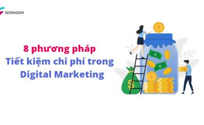 8 phương pháp tiết kiệm chi phí trong Digital Marketing