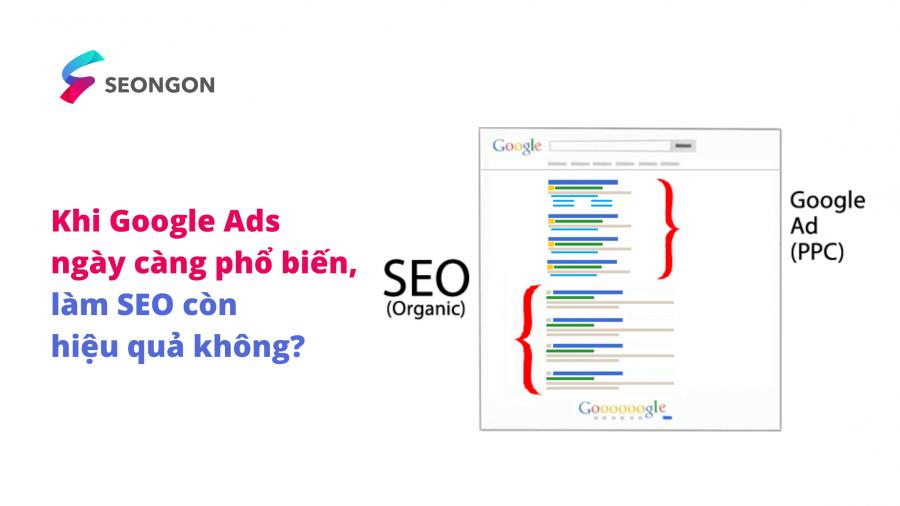 Làm SEO còn hiệu quả không khi quảng cáo Google ngày càng phổ biến