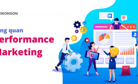 """Tổng quan về Performance Marketing – Hình thức """"tiến hóa"""" của các phương pháp Digital"""