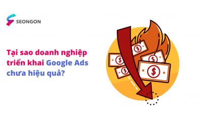 6 lý do phổ biến cho việc doanh nghiệp tự triển khai Google Ads không hiệu quả