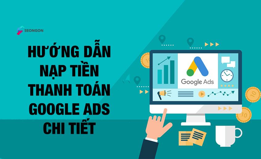 [100% thành công] Cách nạp tiền thanh toán tài khoản Google Ads