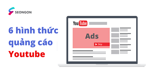 6 hình thức quảng cáo Youtube – cập nhật 2021