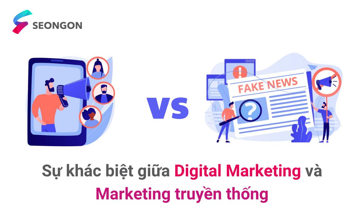 Digital Marketing và Marketing truyền thống – Đâu là sự khác biệt