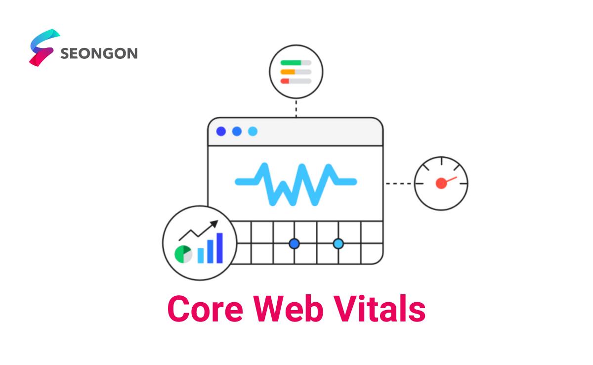 Core Web Vital - Update quan trọng trong năm 2021
