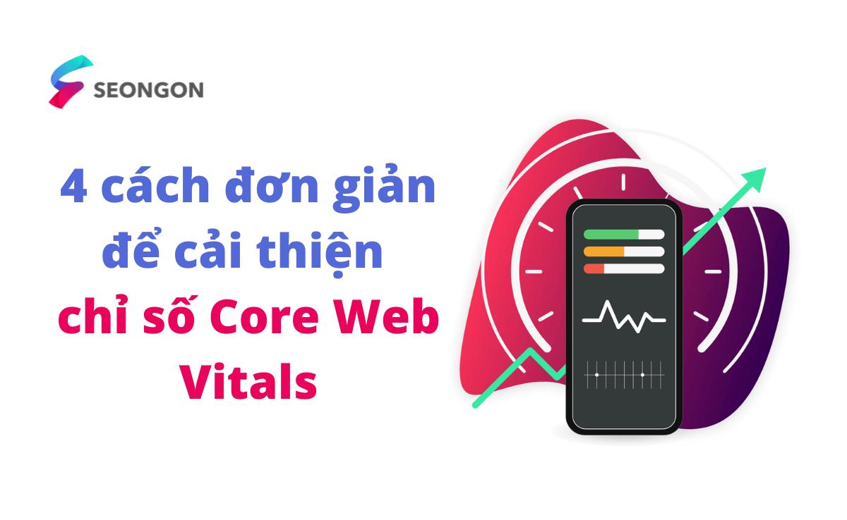 4 cách tối ưu Core Web Vitals