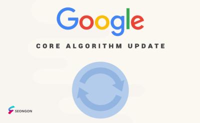 Bản Google Update tháng 6.2021 – Bạn cần biết những gì?