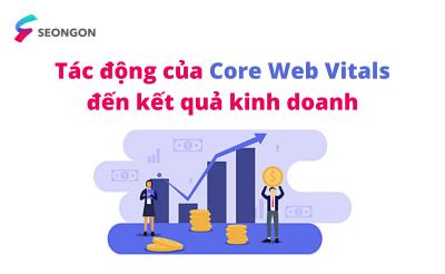 Tác động của Core Web Vitals đến hoạt động kinh doanh